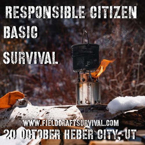 Responsible Citizen: Basic Survival: 20 October 2021 (Heber City, UT)