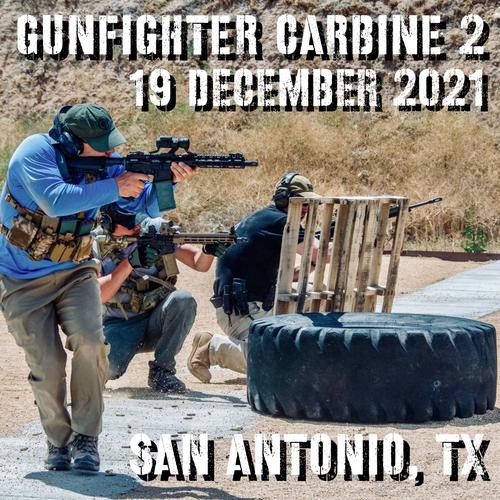 Gun Fighter Carbine Level 2: 19 December 2021 (San Antonio, TX)