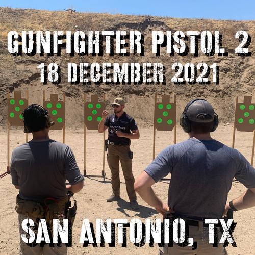 Gun Fighter Pistol Level 2: 18 December 2021 (San Antonio, TX)