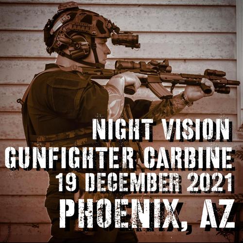 Night Vision Gun Fighter Carbine 19 December 2021 (Phoenix, AZ)