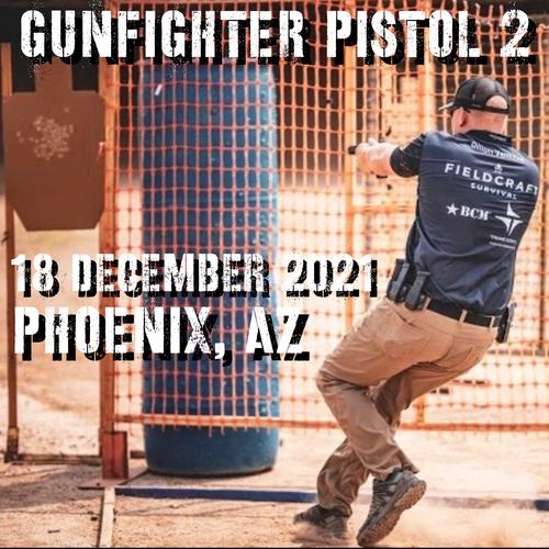 Gun Fighter Pistol Level 2: 18 December 2021 (Phoenix, AZ)