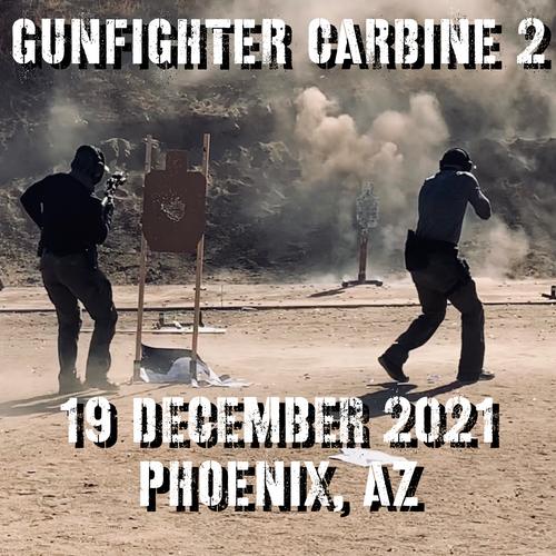 Gun Fighter Carbine Level 2: 19 December 2021 (Phoenix, AZ)