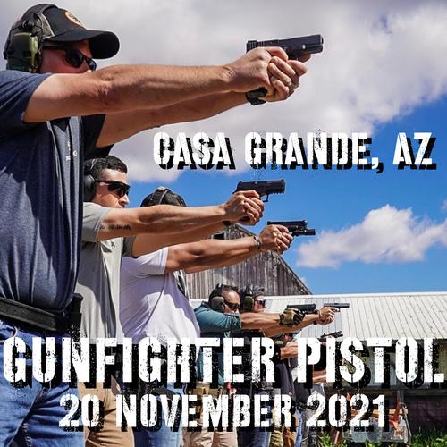 Gun Fighter Pistol Level 1: 20 November 2021 (Casa Grande, AZ)