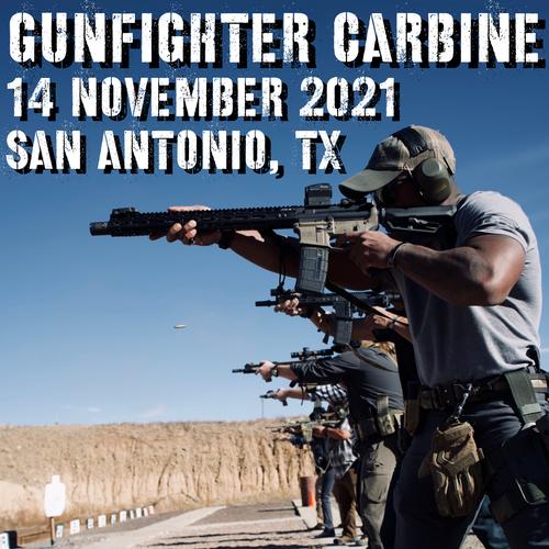 Gun Fighter Carbine Level 1: 14 November 2021 (San Antonio, TX)