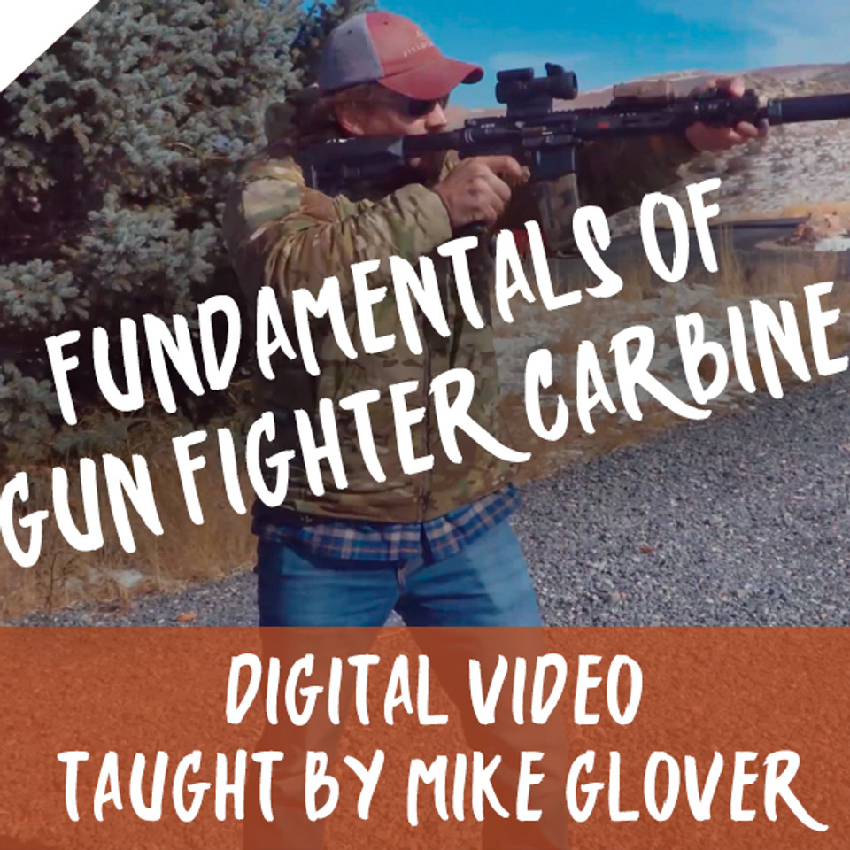 Mike Glover Teaches Fundamentals of Gun Fighter Carbine - Digital Video