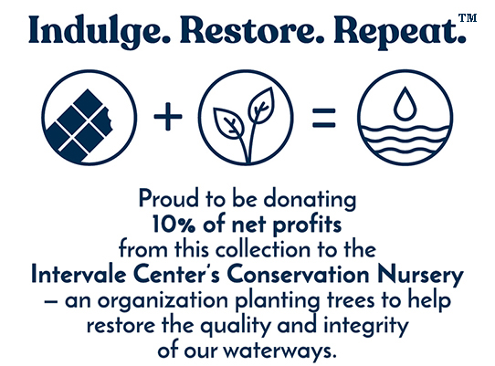 Indulge. Restore. Repeat. Donating 10% of net profits to the Intervale Conservation Nursery