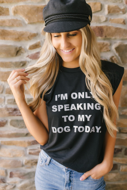 Only Speaking to My Dog Muscle Tank - Black  - FINAL SALE