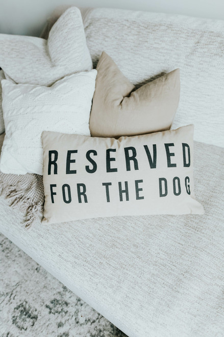 24 x 14 Reserved for the Dog Pillow