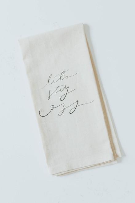 Let's Stay Cozy Tea Towel