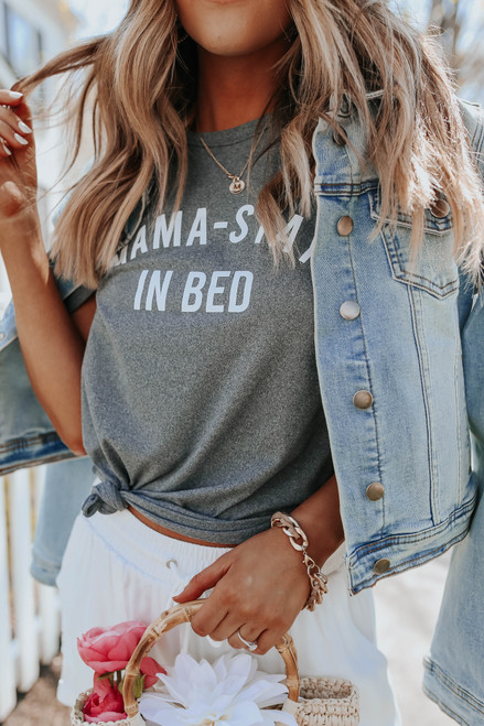 Mama Stay In Bed Charcoal Tee