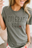 I Tolerate You Graphic Tee - Grey  - FINAL SALE