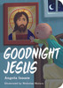 Goodnight Jesus, a Christian board book for children