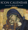 2022 Icon Calendar: Icons of the Mother of Our Lord featuring ancient icons of the Theotokos