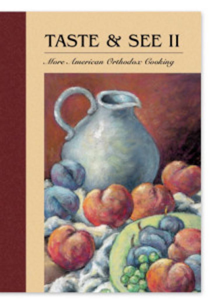 Taste and See II: More American Orthodox Cooking