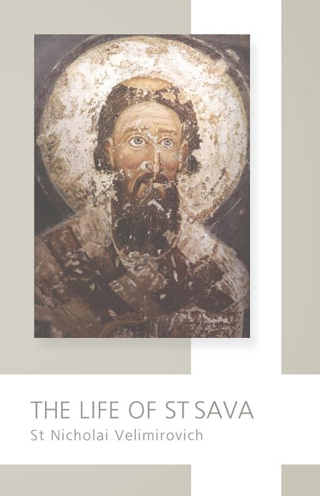 The Life of St Sava by Saint Nicholai Velimirovich