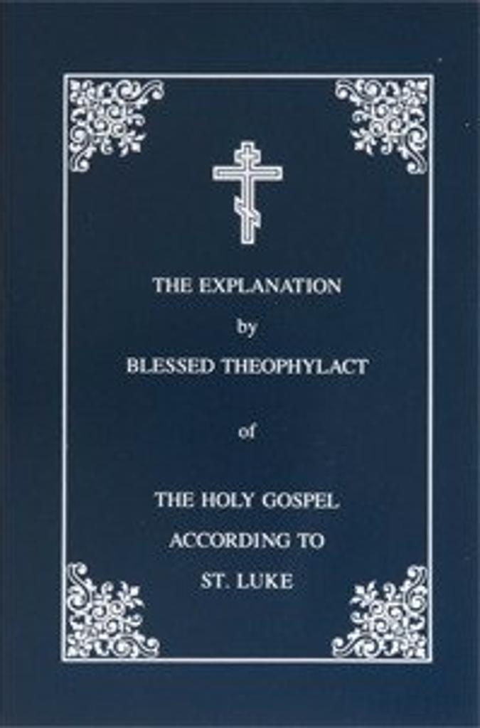 Explanation of the Gospel of Luke