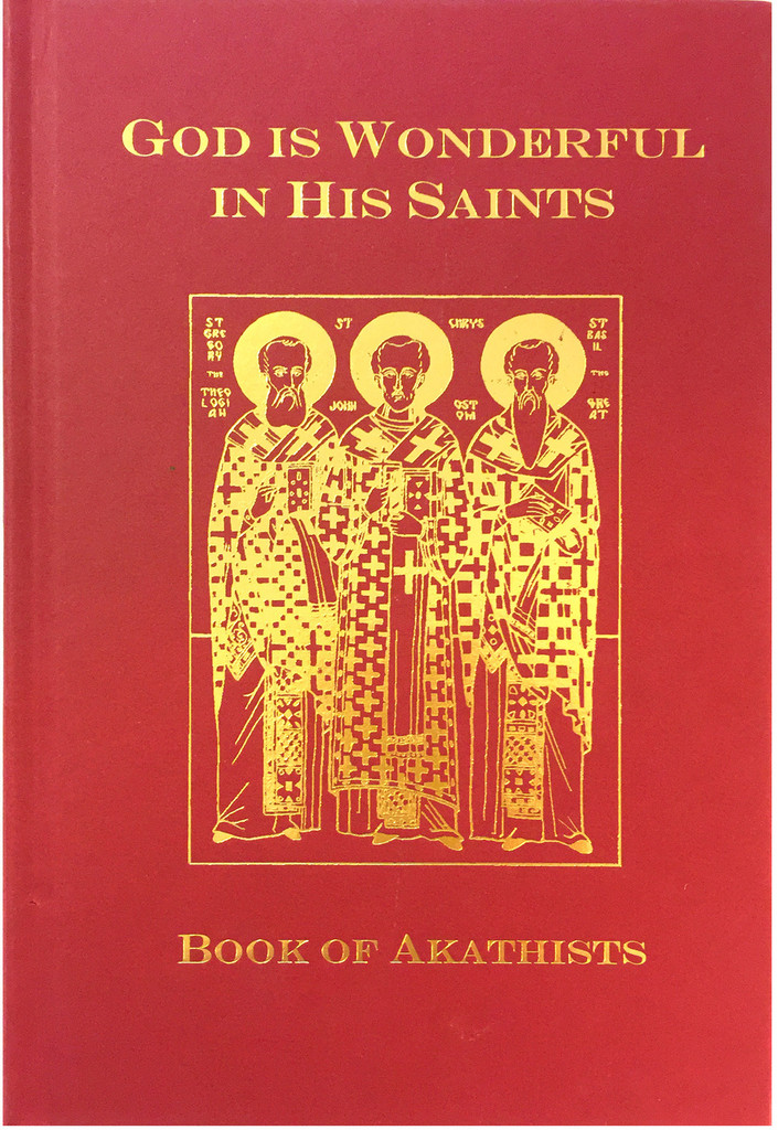 God is Wonderful in His Saints: Book of Akathists