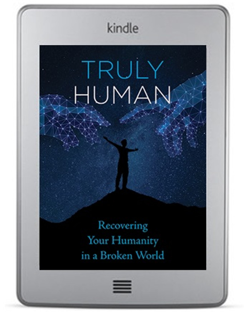 Truly Human: Recovering Your Humanity in a Broken World (ebook)