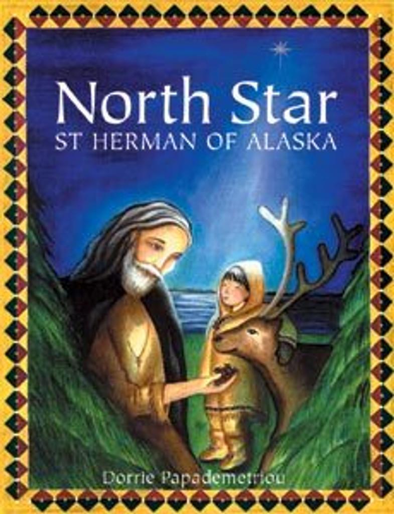North Star: St Herman of Alaska [hardcover] by Dorrie Papademetriou