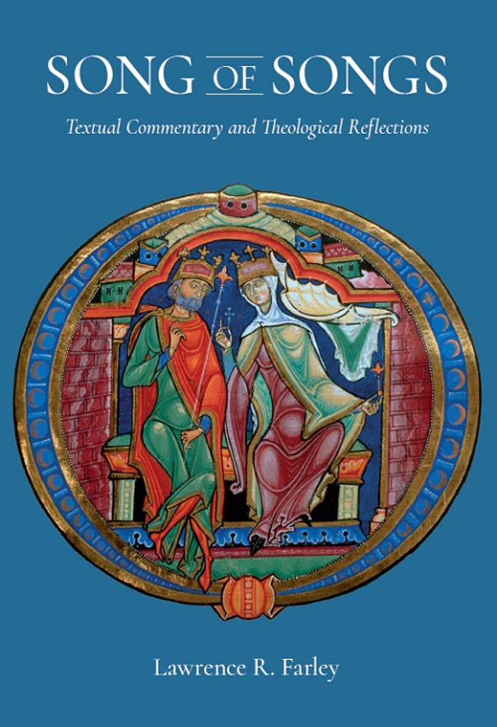 Song of Songs: Textual Commentary and Theological Reflections by Lawrence R. Farley