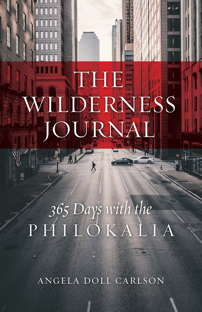 The Wilderness Journal: 365 Days with the Philokalia