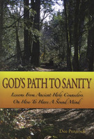 God's Path to Sanity: Lessons from Ancient Holy Counselors on How to Have a Sound Mind by Dee Pennock