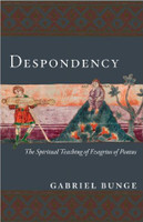 Despondency: The Spiritual Teaching of Evagrius Ponticus on Acedia by Gabriel Bunge. This is a companion book to Dragon's Wine and Angel's Bread.
