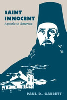 Saint Innocent, Apostle to America by Paul Garrett