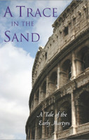 A Trace in the Sand: A Tale of the Early Martyrs (an historical novel for young adults) by Efrosyni Zisimou Robinson