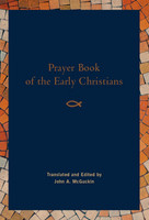 Prayer Book of the Early Christians, paperback