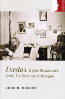 Exodus: St. John Maximovitch Leads His Flock out of Shanghai by John B. Dunlop