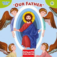 Our Father, My First Series 8