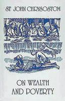 On Wealth and Poverty by Saint John Chrysostom