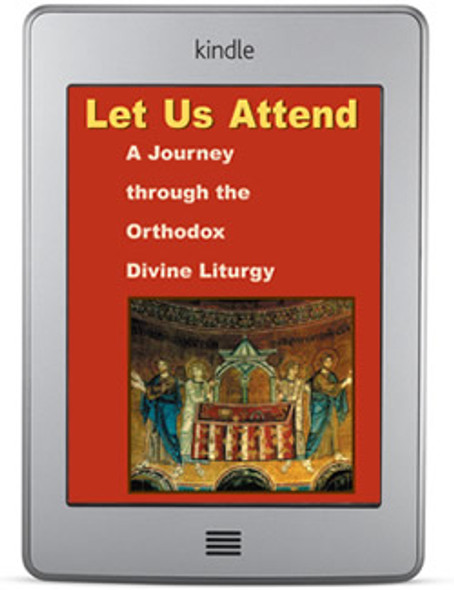 Let Us Attend! A Journey Through the Orthodox Divine Liturgy (ebook) by Lawrence Farley
