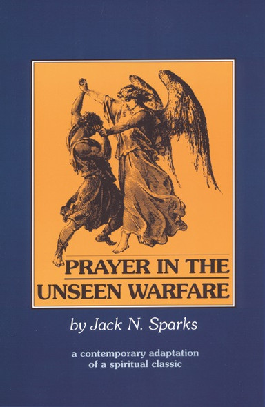 Prayer in the Unseen Warfare edited by Fr. Jack Sparks. One volume in the Unseen Warfare series.