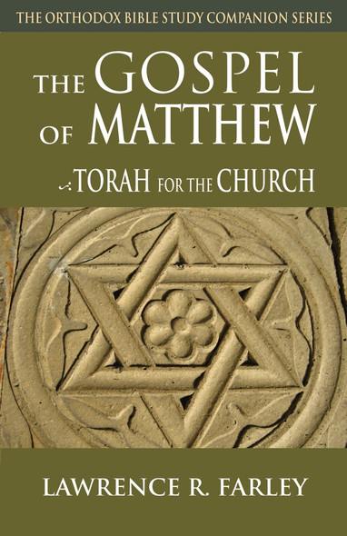 The Gospel of Matthew: Torah for the Church by Lawrence R. Farley