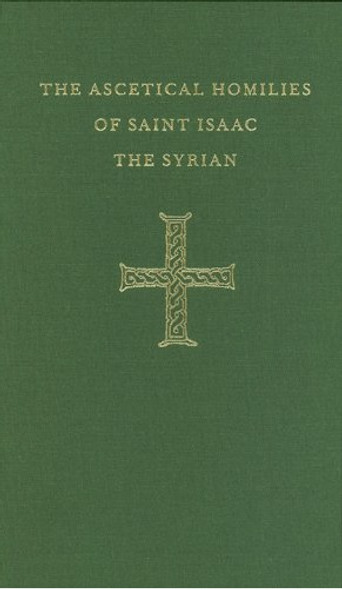 The Ascetical Homilies of Saint Isaac the Syrian. Translated by the Holy Transfiguration Monastery