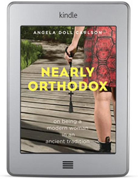 Nearly Orthodox: On Being a Modern Woman in an Ancient Tradition ebook by Angela Doll Carlson
