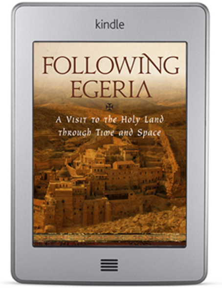 Following Egeria (ebook) by Fr. Lawrence Farley