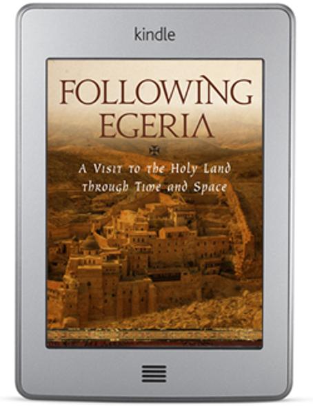 Following Egeria (ebook) by Fr. Lawrence Farley