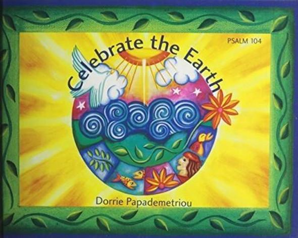 Celebrate the Earth by Dorrie Papademetriou