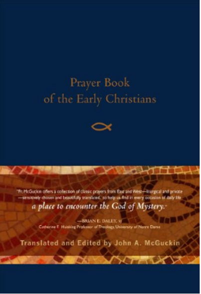 Prayer Book of the Early Christians, hardcover edition (no longer available)