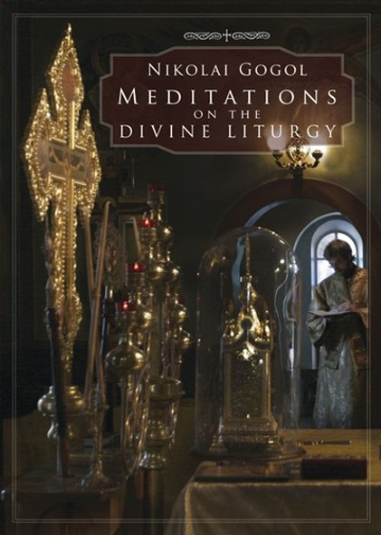 Meditations on the Divine Liturgy (Nikolai Gogol)
