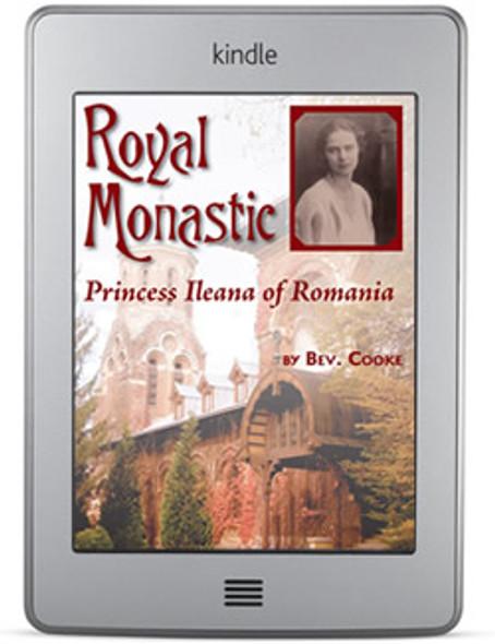 Royal Monastic: Princess Ileana of Romania (ebook) by Bev. Cooke