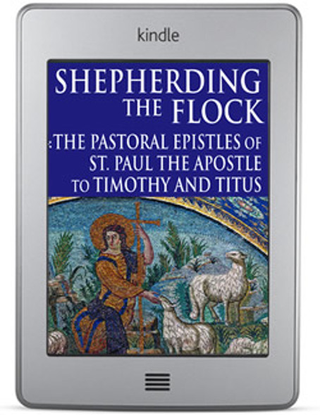 Shepherding the Flock: The Pastoral Epistles (ebook) by Fr. Lawrence R. Farley