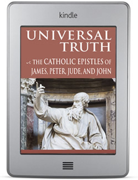 Universal Truth: The Catholic Epistles of James, Peter, Jude, and John (ebook) by Fr. Lawrence W. Farley