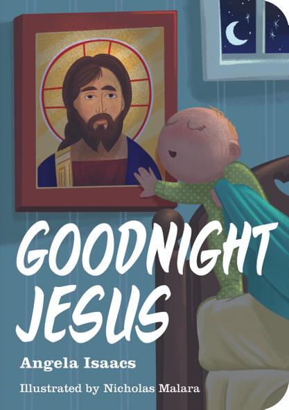 Goodnight Jesus, a Christian board book for children