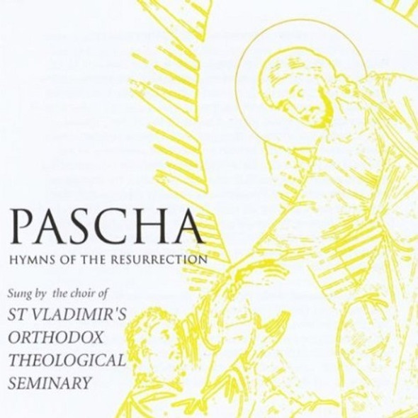 Pascha: Hymns of the Resurrection sung by the St Vladimir's Orthodox Theological Seminary Male Choir
