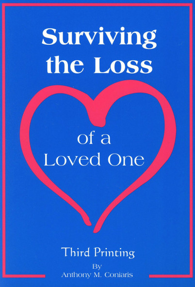 Surviving the Loss of a Loved One by Anthony M. Coniaris