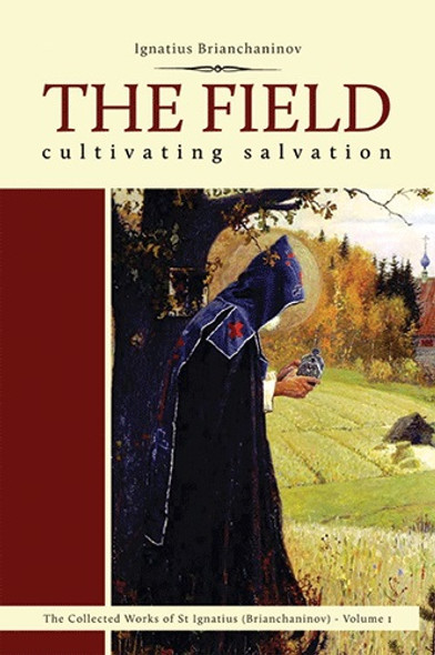 The Field: Cultivating Salvation by Ignatius Brianchaninov, translated by Nicholas Kotar